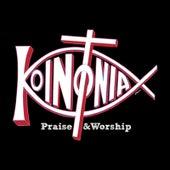 Koinonia Praise & Worship by Koinonia