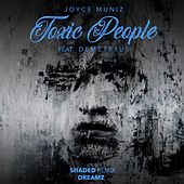 Toxic People Remixes 3 by Joyce Muniz