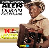 Grandes Compositores: Alejo Duran el Primer Rey Vallenato. 100 Años de Joyas Musicales (Vol. 1) de Alejandro Durán