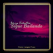 Sigue Bailando by Johnny Valentine