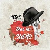 Tras Mi Sueño by MDC