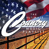 The Ultimate Country Music Playlist by Various Artists