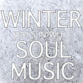 Winter Days In With Soul Music di Various Artists