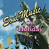 Soul Music On Holiday by Various Artists