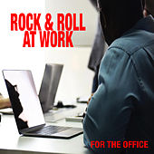 Rock & Roll At Work: For The Office von Various Artists