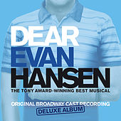 Dear Evan Hansen (Broadway Cast Recording) (Deluxe) by Various Artists