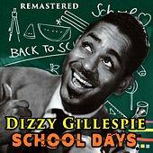 School Days by Dizzy Gillespie