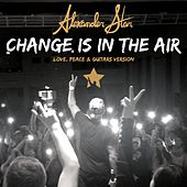 Change Is in the Air (Love, Peace & Guitars Version) de Alexander Star