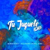 Tu Juguete Remix de Borja Rubio