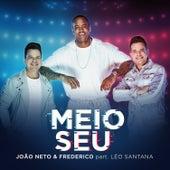 Meio Seu by João Neto & Frederico
