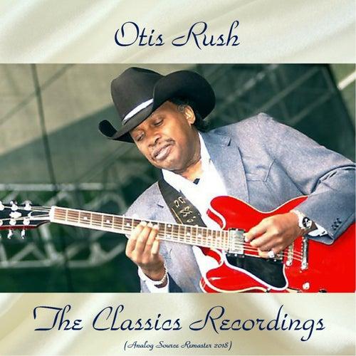 The Classics Recordings (Analog Source Remaster 2018) by Otis Rush