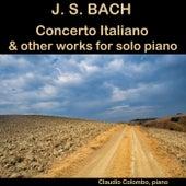 J. S. Bach: Concerto Italiano & other works for solo Piano von Claudio Colombo