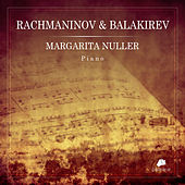 Rachmaninov & Balakirev by Margarita Nuller