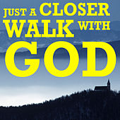 Just a Closer Walk with God by The Jordanaires