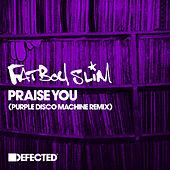 Praise You (Purple Disco Machine Remix) by Fatboy Slim