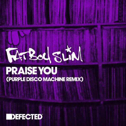 Praise You (Purple Disco Machine Remix) de Fatboy Slim