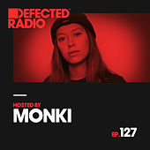 Defected Radio Episode 127 (hosted by Monki) von Various Artists