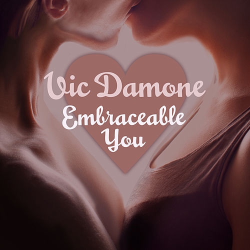 Vic Damone: Embraceable You by Vic Damone