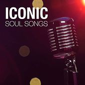 Iconic Soul Songs by Various Artists