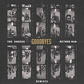 Goodbyes (feat. Method Man) (Remixes) von The Knocks