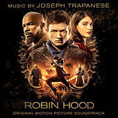 Robin Hood (Original Motion Picture Soundtrack) by Joseph Trapanese