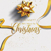 All I Need for Christmas de Paris Bennett
