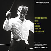 Music of Our Time: Ligeti - Feldman - Denisov - Schuller - Dallapiccola de Leonard Bernstein