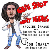 One Shot Many Deaths Vaccine Damage and Informed Consent Awareness Anthem by Brian Cimins