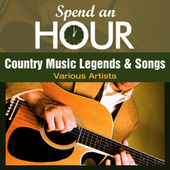 Spend an Hour with Country Music Legends and Songs by Various Artists