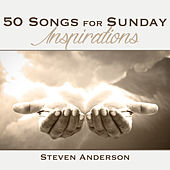 50 Songs for Sunday Inspirations de Steven Anderson