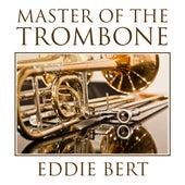 Master of the Trombone de Eddie Bert
