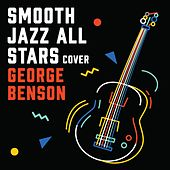Smooth Jazz Renditions of George Benson de Smooth Jazz Allstars