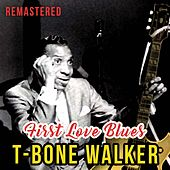 First Love Blues de T-Bone Walker