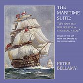 The Maritime Suite: We Have Fed Our Sea for a Thousand Years (Songs of the Sea from the Saxons to the 19th Century) by Peter Bellamy