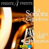 Frente a Frente: la Sonora Cordobesa y Pedro Laza y Sus Pelayeros de Various Artists