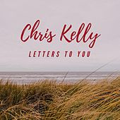Letters to You by Chris Kelly