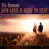 Our Love Is Here to Stay de Vic Damone