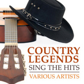 Country Legends Sing the Hits von Various Artists