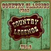 Country Classics from Country Legends, Vol. 2 by Various Artists