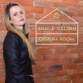 Casa na rocha de Anayle Sullivan