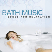 Bath Music (Songs For Relaxation) de Various Artists
