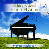 40 Inspirational Piano Hymns by Steven Anderson