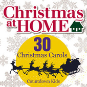 Christmas at Home: 30 Christmas Carols by The Countdown Kids
