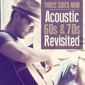 Acoustic 60's & 70's Revisited by Three Sides Now