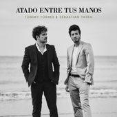 Atado Entre Tus Manos von Tommy Torres & Sebastián Yatra