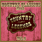 Country Classics from Country Legends, Vol. 3 by Various Artists