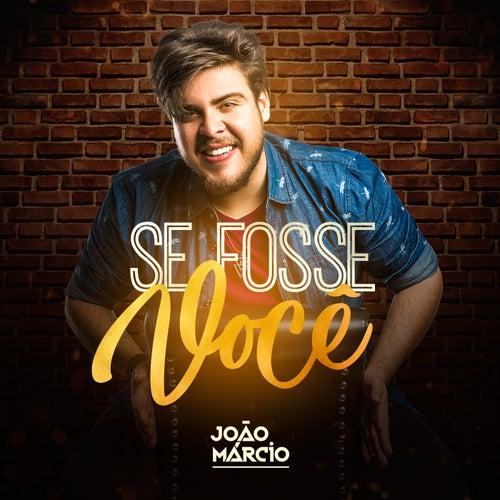 Se Fosse Você de João Márcio