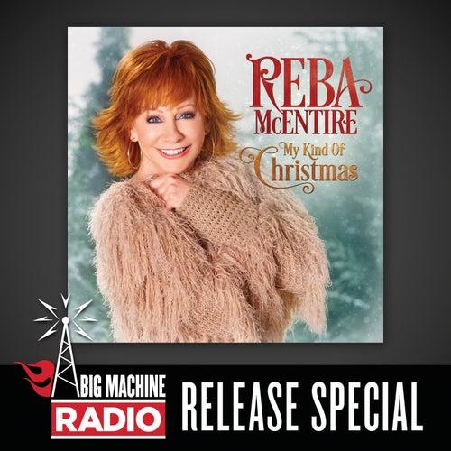 My Kind Of Christmas (Big Machine Radio Album Release Special) von Reba McEntire
