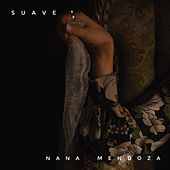 Suave de Nana Mendoza