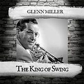 The King of Swing von Glenn Miller